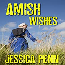 Amish Wishes Audiobook by Jessica Penn Narrated by Michael Stuhre