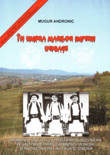 Mugur Andronic - În Umbra Marilor Imperii Ucigaşe: Romanian Language edition (Romansh Edition)