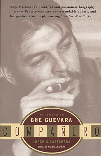 Companero: The Life and Death of Che Guevara, by Jorge G. Castaneda