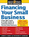 Financing Your Small Business: From SBA Loans and Credit Cards to Common Stock and Partnership Interests (Quick Start Your Business)
