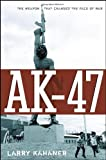 AK-47: The Weapon that Changed the Face of War (0471726419) by Kahaner, Larry