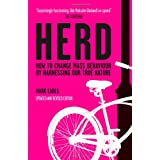Herd: How to Change Mass Behaviour by Harnessing Our True Natureby Mark Earls