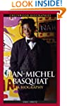 Jean Michel Basquiat: A Biography
