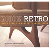 Modern Retro: Living with Mid-Century Modern Style ~ Andrew Weaving