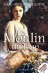 Le Moulin du loup: Saga Le Moulin du...