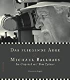 Image de Das fliegende Auge: Michael Ballhaus - Director of Photography