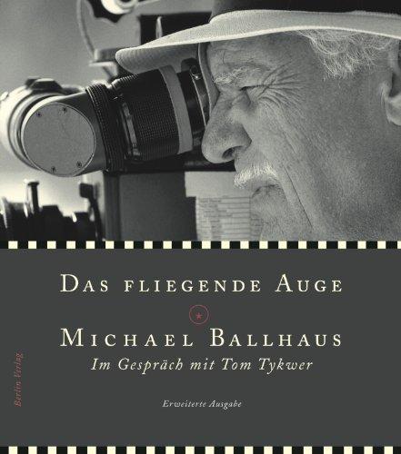 Das fliegende Auge: Michael Ballhaus - Director of Photography hier kaufen