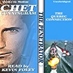 The Quebec Connection: The Penetrator Series, Book 15 (       UNABRIDGED) by Chet Cunningham Narrated by Kevin Foley