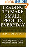 Trading to Make Small Profits Everyda...