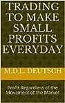 Trading to Make Small Profits Everyda...