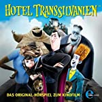 Hotel Transsilvanien: Das Original-Hörspiel zum Kinofilm | Thomas Karallus