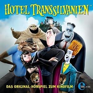 Hotel Transsilvanien: Das Original-Hörspiel zum Kinofilm | [Thomas Karallus]