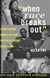 «When Race Breaks Out»: Conversations about Race and Racism in College Classrooms.  Second revised edition (Higher Ed)
