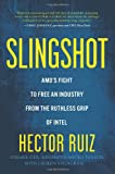 Slingshot: AMDs Fight to Free an Industry from the Ruthless Grip of Intel