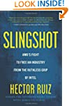 Slingshot: AMD's Fight to Free an Ind...