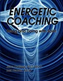 img - for Energetic Coaching: Being and Doing with Spirit book / textbook / text book