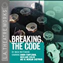 Breaking the Code  by Hugh Whitemore Narrated by Sheelagh Cullen, Ken Danziger, full cast