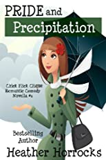 Pride and Precipitation (Chick Flick Clique Romantic Comedy Novella #1)