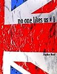 No one likes us # 1