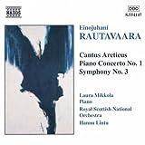 ラウタヴァーラ:カントゥス・アルクティクス/ピアノ協奏曲第1番 Op. 45/交響曲第3番 Op. 20