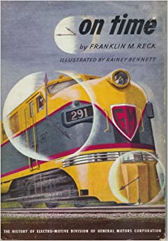 On Time The History Of Electro Motive Division Of General Motors Corporation Franklin M Reck