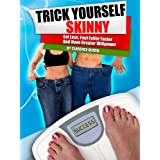 Trick Yourself Skinny: Eat Less, Feel Fuller Faster, and Have Greater Willpowerby Clarence Oliver