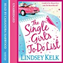 The Single Girl's To-Do List Audiobook by Lindsey Kelk Narrated by Cassandra Harwood