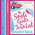 The Single Girl's To-Do List Hörbuch von Lindsey Kelk Gesprochen von: Cassandra Harwood