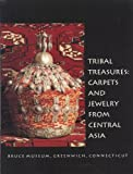 img - for Tribal Treasures: Carpets and Jewelry from Central Asia, Exhibition / May 15 to September 11, 1994 book / textbook / text book