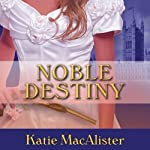 Noble Destiny: Noble Series, #2 (       UNABRIDGED) by Katie MacAlister Narrated by Alison Larkin