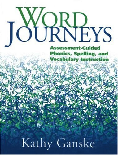 Word Journeys: Assessment-Guided Phonics, Spelling, and...