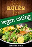 Food Rules for Vegan Eating (Food Rules Series Book 2)