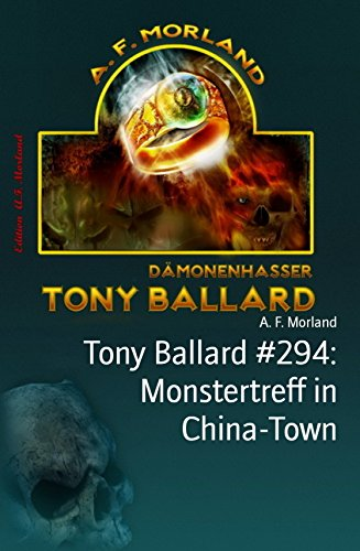 Tony Ballard #294: Monstertreff in China-Town: Horror-Roman