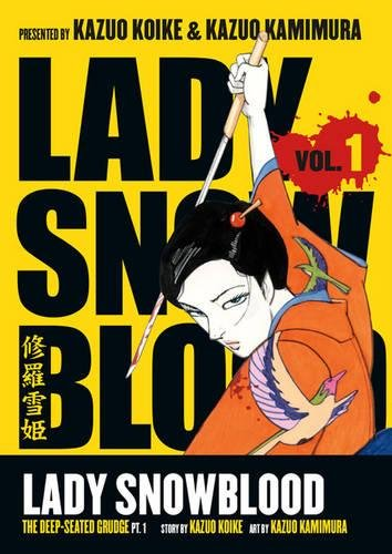 Lady Snowblood. Volume 1 The deep-seated grudge - Part 1 [Kazuo Koike] (Tapa Blanda)