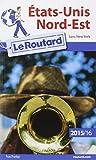 Guide du Routard États-Unis Nord-Est 2015/2016