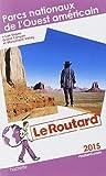 Guide du Routard Parcs nationaux de l'Ouest américain 2015