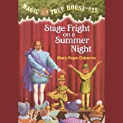Magic Tree House, Book 25: Stage Fright on a Summer Night | [Mary Pope Osborne]