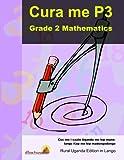 Cura me P3: Coc me i caalo Uganda me lep munu-lango Kop me lep madongodongo (Grade 2 Mathematics: Rural Uganda Edition in Lango)