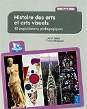 echange, troc Yves Pénisson, Alain Saey - Histoire des arts et arts visuels Cycle 3 : 40 exploitations pédagogiques (1Cédérom)