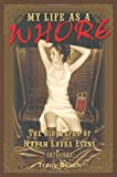 img - for My Life as a Whore: The Biography of Madam Laura Evens book / textbook / text book