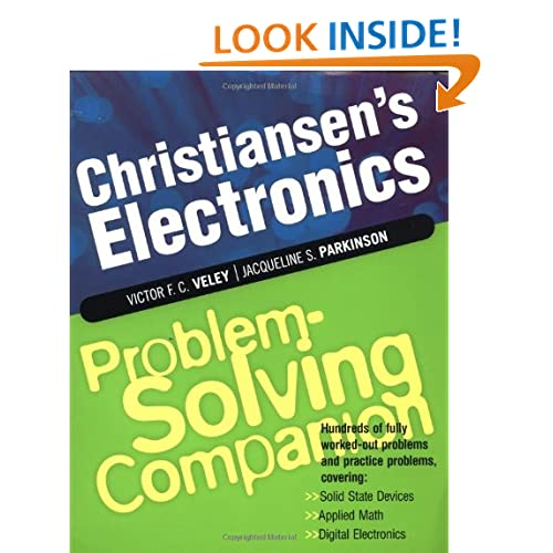 Christiansen's Electronics Problem-Solving Companion: Hundreds of Fully Worked-Out Problems and Practice Problems, Covering Solid State Devices, Applied Math, Digital Electronics (Problem Solvers) Victor F. C. Veley and Jacqueline S. Parkinson