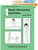 Basic Movement Activities: Book 1 (Perceptual-Motor Development Series) (Volume 1)