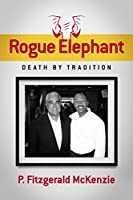Rogue Elephant: Death By Tradition [Kindle Edition]