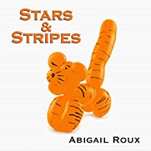 Stars & Stripes (       UNABRIDGED) by Abigail Roux Narrated by J. F. Harding