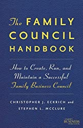 The Family Council Handbook: How to Create, Run, and Maintain a Successful Family Business Council (Family Business Publications)