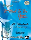 echange, troc  - Singers! It Had to Be You - 24 Standards in Singer's Keys - Sing-A-Long / Vol 107