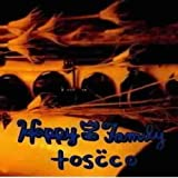 Toscco by HAPPY FAMILY