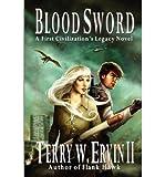 [ { BLOOD SWORD [ BLOOD SWORD BY ERVIN II, TERRY W ( AUTHOR ) NOV-03-2011[ BLOOD SWORD [ BLOOD SWORD BY ERVIN II, TERRY W ( AUTHOR ) NOV-03-2011 ] BY ERVIN II, TERRY W ( AUTHOR )NOV-03-2011 PAPERBACK } ] by Ervin II, Terry W (AUTHOR) Nov-03-2011 [ Paperback ]