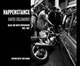 Happenstance: Black and White Photographs: 1990 - 2007