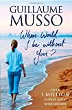 Where Would I Be Without You? Guillaume Musso